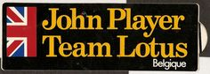 JOHN PLAYER LOTUS F1 TEAM BELGIAN GP PERIOD STICKER AUTOCOLLANT AUFKLEBER RARE