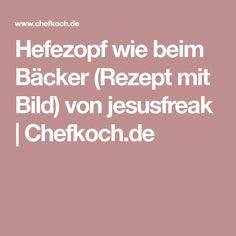 Hefezopf wie beim Bäcker (Rezept mit Bild) von jesusfreak   Chefkoch.de