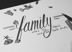 Family! Where life begins and love never ends.. #family #life #quote #handlettering #tombow #tombowusa #calligraphy