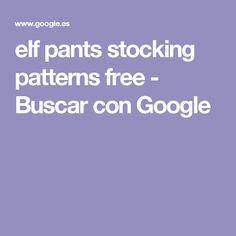elf pants stocking patterns free - Buscar con Google