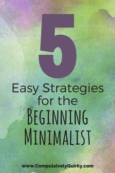 June 23 Five easy strategies for the minimalist beginner - # Start . - Minimalism - FREE, CHEAP AND EASY Tips for Living a Minimalist Lifestyle !