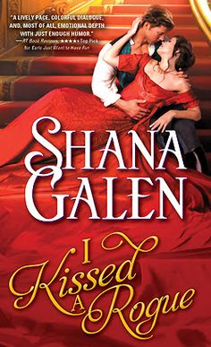 I Kissed A Rogue, Covent Garden Cubs #3, Shana Galen. Release date March 2016.