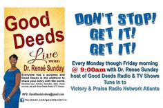 Start your this Thankful Friday with Good Deeds TV Show with your host Celebrity Media Personality Dr. Renee Sunday - The Platform Builder at 9 AM EST. Tune in by clicking this link : www.allnationstv.com #platformbuilder #media #interviewing #Atlanta #gooddeeds #interviewing #advertising #radio #TV #gooddeedslive #sponsorship #joy #peace #faith