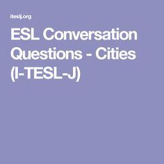 ESL Conversation Questions - Cities (I-TESL-J)