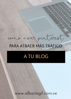 Estos son algunos consejos para que puedas utilizar Pinterest como una excelente herramienta para atraer más tráfico a tu blog