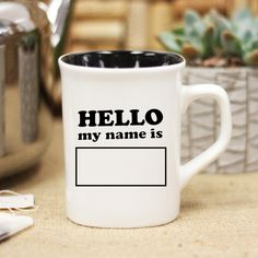 Hello My Name Is, Ceramic Mug