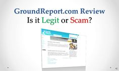ground-report-com-review-legit-or-scam by Sandeep Iyengar via Slideshare
