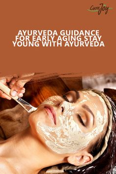 Ayurveda Guidance for Early Aging : Stay Young with Ayurveda ==>