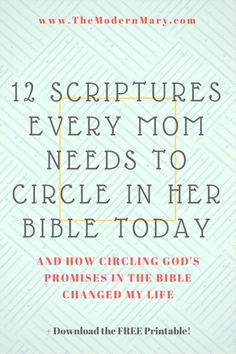 12 powerful scriptures that every single mom needs to circle in their Bible. Also, get the free printable to tuck into your Bible or prayer journal.