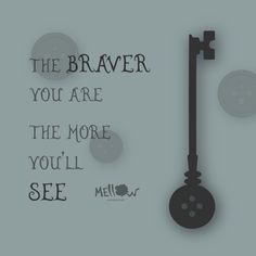 The braver you are the more you'll see ● Coraline e la Porta Magica ● #mellowanimazione #citazioni #quote #quotes #coraline