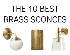 The Best Brass Sconces ||  Havenly
