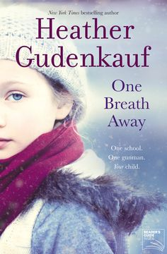 One school. One gunman. Your child. A absolutely brilliant and suspenseful book. I couldnt put it down. I never suspected the man behind the gun.  One Breath Away - Heather Gudenkauf