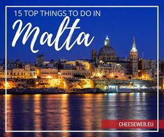 Adi shares her 15 top things to do in Malta, in the Mediterranean Sea, on a romantic escape, including where to eat and stay on the islands.