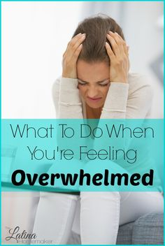 What To Do When You're Feeling Overwhelmed. We've all been there and it's easy to feel desperate and alone. Here are a few things you can do to help.