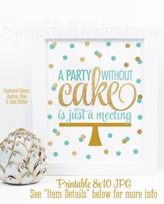 A Party Without Cake Is Just A Meeting- Audrey Blue Gold Glitter Printable Sign, Birthday Cake Sign, Kitchen Art, Bakery Art, Kitchen Quotes