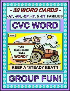 Play a multi-sensory GROUP GAME with FIVE CVC WORD FAMILIES. Bring along Old MacDonald as the host! Encourage phonemic and sight awareness of the -AT, -AN, -OP, -IT, and -ET CVC Word Families. Sing a funny song with a great 'steady beat' rhythm pattern. Use the 30 CVC WORD CARDS for this active Word Work game! (12 pages) From Joyful Noises Express TpT! $