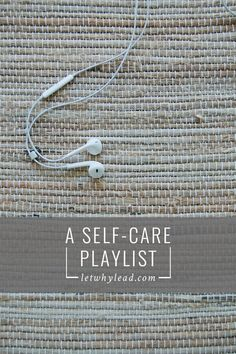 A Self-Care Playlist | The perfect background music for the nights when you're putting yourself back together after a long day.