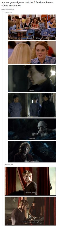 """""""Shut up."""" """"I didn't say anything."""" // Hang on, wait. Doesn't the Doctor have a scene like this? I could swear he did."""