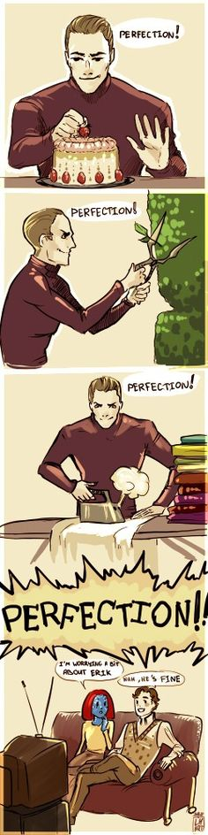 Erik wants Perfection in everything