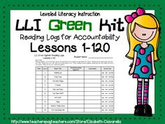 This file contains reading logs for lessons 1-110 in the Fountas & Pinnell Leveled Literacy Intervention Green Kit LLI. Each story is listed on the logs. Spaces for comments, parent/guardian signature, Date, and student rating for easy, hard, or just right..