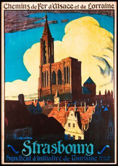 FRANCE - Strasbourg, by René Allenbach, Cathédrale de Strasbourg Travel poster Retro Poster, Poster S, Vintage Travel Posters, Vintage Postcards, Vintage Advertisements, Vintage Ads, Tourism Poster, Ville France, Railway Posters