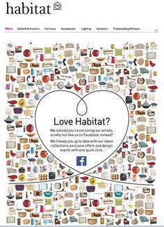 'Love Habitat? We've noticed your not loving our emails - so why not like us on Facebook instead?' A great way to encourage unengaged subscribers to interact with social platforms. #emailmarketing #email #digitalmarketing