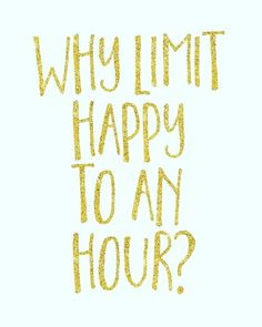 Why Limit Happy To An Hour Print / Bar Decor / Happy Print / Cocktail Wall  Art / Bar Print / Bar Art / Gold Glitter Print / Up To   Sofisty HomeDecor