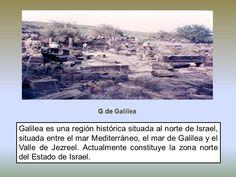 Galilea - Israel #biblia #interesante #libros #nuevotestamento #Dios #jesucristo #jesus #viejotestamento