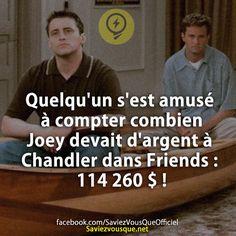 Quelqu'un s'est amusé à compter combien Joey devait d'argent à Chandler dans Friends : 114 260 $ | Saviez Vous Que? Funny Fun Facts, Hilarious, Funny Memes, Humour, Knowing You, I Laughed, Haha, Laugh Out Loud, Cool Stuff