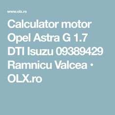 Calculator motor Opel Astra G DTI Isuzu 09389429 Ramnicu Valcea Ford Focus 1, G 1, Calculator