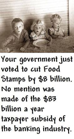 Sorry poor people, food is not a right, corporate welfare is.  - http://holesinthefoam.us/cutfoodstamps8billion/