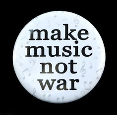 Make Music Not War Pinback Button Badge 1 1/2 by theangryrobot
