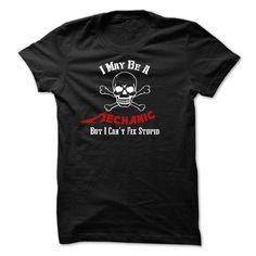 I May Be a Mechanic, But I Cant Fix Stupid Shirt T Shirt, Hoodie, Sweatshirt