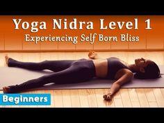 Yoga Nidra Level 1: Experiencing Self Born Bliss (Beginners) - YouTube