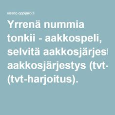 Yrrenä nummia tonkii - aakkospeli, selvitä aakkosjärjestys (tvt-harjoitus).