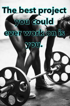 The best project you could ever work on is you. Believe that, believe in yourself. | Workout Motivation