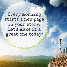 Let's make today a GREAT day! Morning Start, Good Morning, Your Story, Let It Be, Sayings, Quotes, Travel, Morning Google, Writing