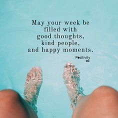 May your week be filled with good thoughts kind people and happy moments. #positivitynote #upliftingyourspirit