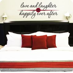 Love and laughter & happily ever after.