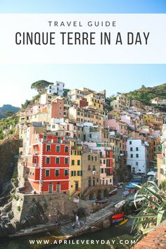How to See Cinque Terre in a Day - April Everyday