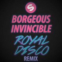 Borgeous - Invincible (Royal Disco Remix) by Cyrex (RD) on SoundCloud
