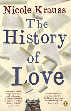 History of Love (Losbladig). Shortlisted for the Orange Prize for Fiction 2006 and winner of the 2006 Prix du Meilleur Livre Etranger, The History of. Used Books, I Love Books, Books To Read, My Books, Reading Lists, Book Lists, Reading Record, Happy Reading, Reading Room