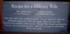 Recipe for a Military Wife http://media-cache6.pinterest.com/upload/151785449910727485_rSyICLnF_f.jpg rileys4953 army life