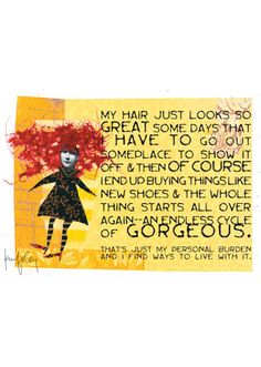 Kay Foley is a fav of mine and this one has always made me laugh. All Things Fabulous, Just Girly Things, I'm Fabulous, Excellence Quotes, Friday Humor, Words Worth, Hello Gorgeous, Have Some Fun, Greeting Cards Handmade
