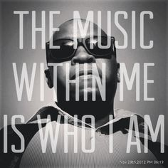 Music is who I am, it is within me