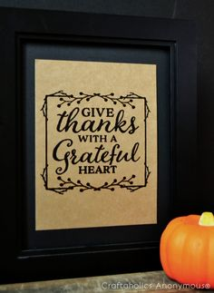 Free+printable+for+thanksgiving.+Give+Thanks+with+a+Grateful+heart.+one+of+my+fave+Thanksgiving+quotes.+