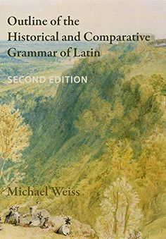 This celebrated work by one of the foremost experts in Indo-European and Classical linguistics is now available in a fully revised second edition, thoroughly updated and corrected with over fifty pages of new material. Grammar, Outline