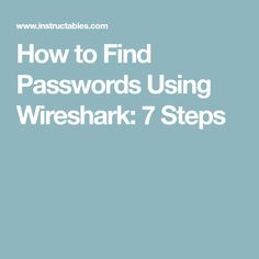 How to Find Passwords Using Wireshark: 7 Steps