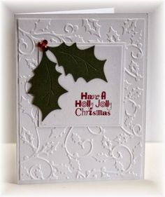 The card - embossed panel, holly die cuts, some bling and a sentiment.  Another super easy one.   Feeling much better thank goodness!  W...