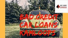 If you are looking for Car Title Loans Kamloops and Bad Credit Car Loans Kamloops then you should definitely go for Ace Loans Canada.